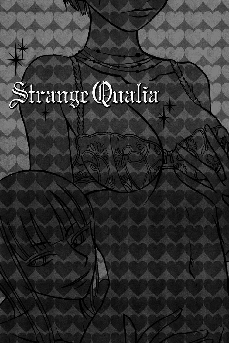 Strange Qualia 1