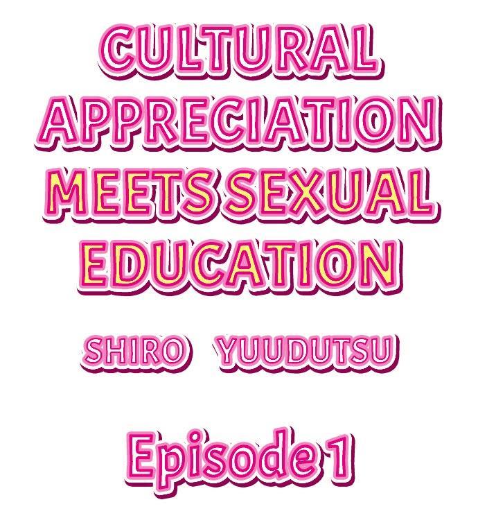 Cultural Appreciation Meets Sexual Education Ch.1 - 7 1